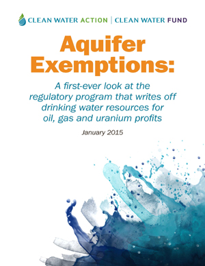 The Aquifer Exemption Program - A Clean Water Action Report