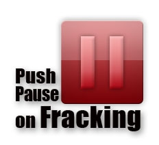 Push Pause on Fracking