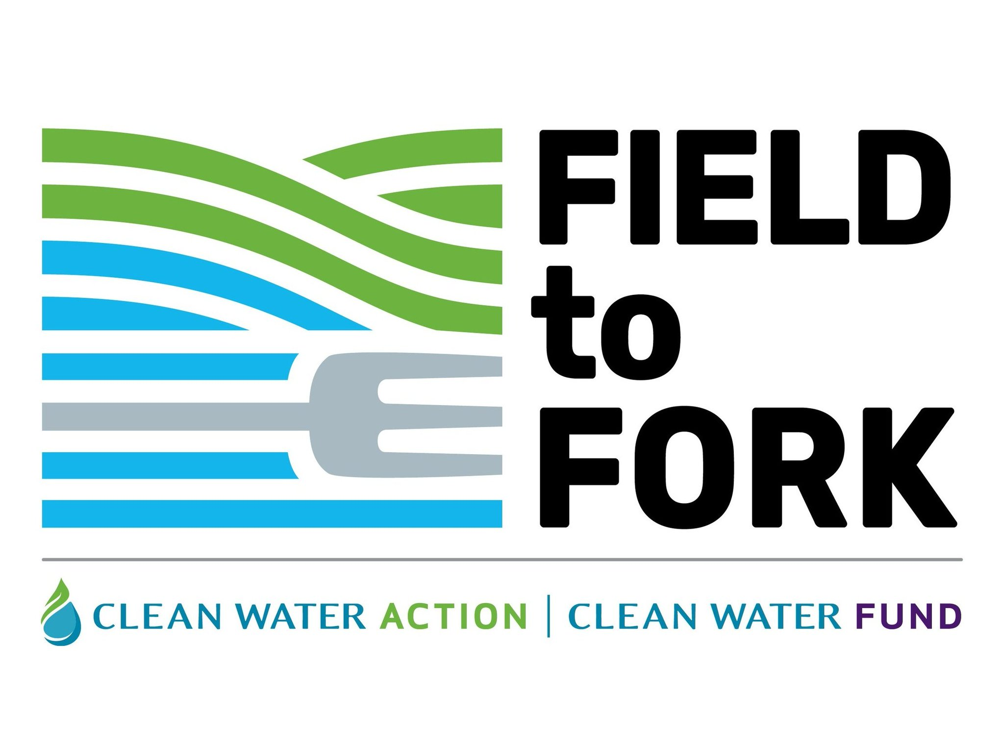 Field to Fork campaign logo from Clean Water Action and Clean Water Fund