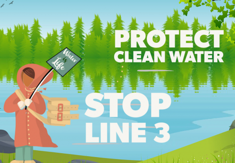 "Illustration of lake with figure holding ""Water Is Life"" sign. Protect Clean Water - Stop Line 3"