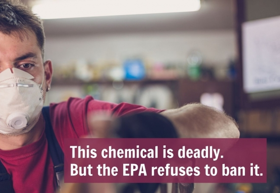 Tell EPA to ban this toxic chemical